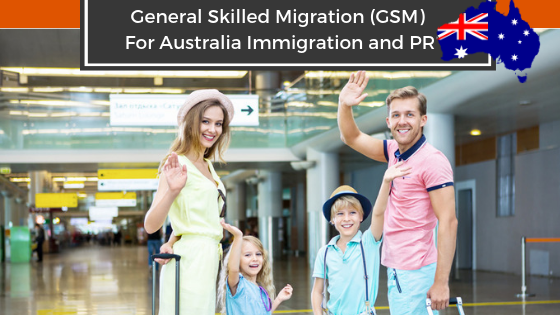 All you need to know about the  General Skilled Migration (GSM) For Australia Immigration and PR