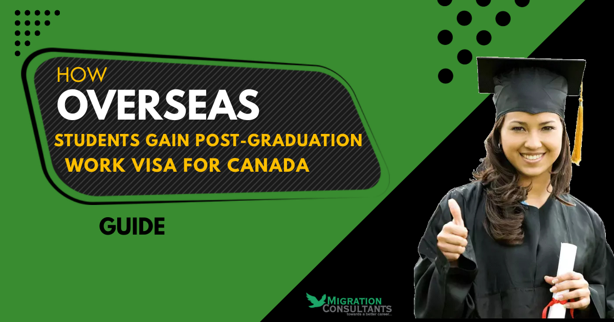 How overseas students can gain the post-graduation work visa for Canada?