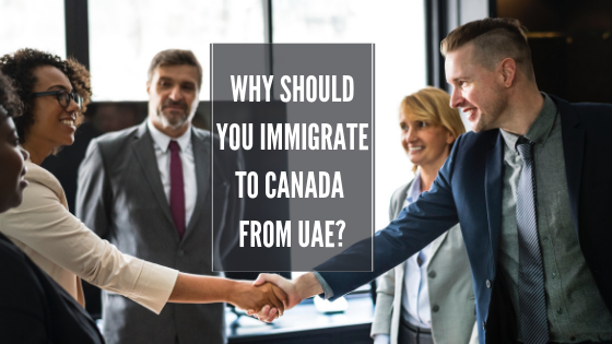 5 Reasons Canada is the Most Promising country for you to migrate from UAE